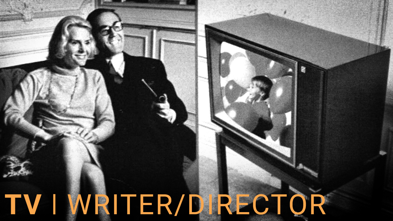 TV | WRITER/DIRECTOR